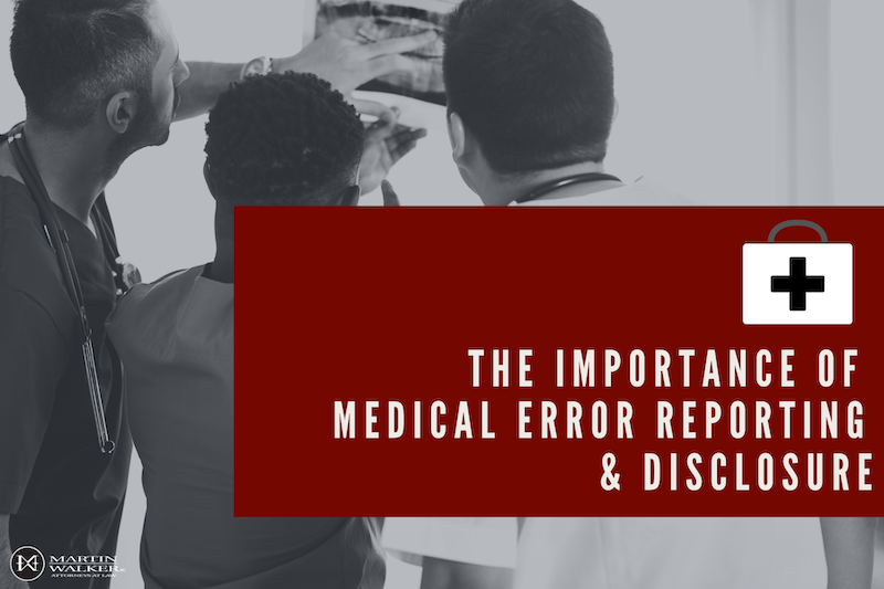The Importance of Medical Error Reporting & Disclosure